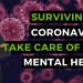 Surviving the Coronavirus: Take care of your mental health