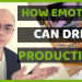 How emotions can drive productivity