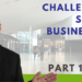 Challenges Small Businesses Face  Part 1 of 3