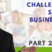 Challenges Small Businesses Face Pt. 2